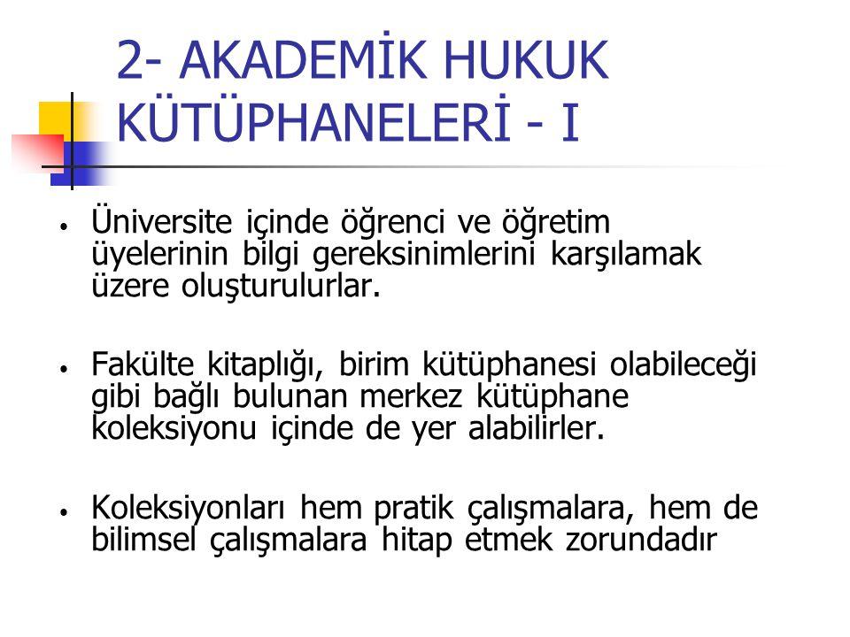 2- AKADEMİK HUKUK KÜTÜPHANELERİ - II Kütüphanelerarası işbirliği yapma şansları vardır.
