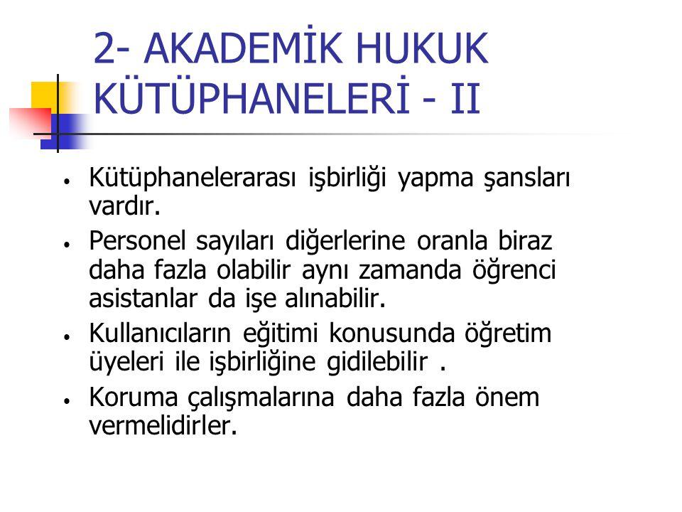 3- BARO BİRLİKLERİNİN KÜTÜPHANELERİ Bünyesinde bulundukları baroya üye hukukçuları desteklemek için kurulurlar.