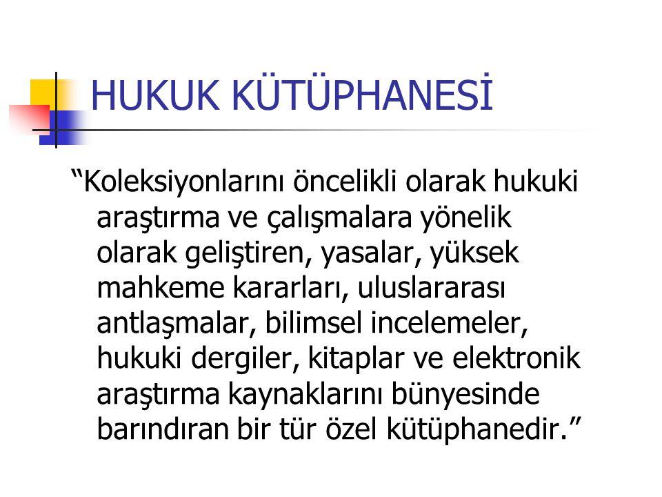 HUKUK KÜTÜPHANESİ TÜRLERİ 1.Özel Hukuk Firması Kütüphaneleri 2.