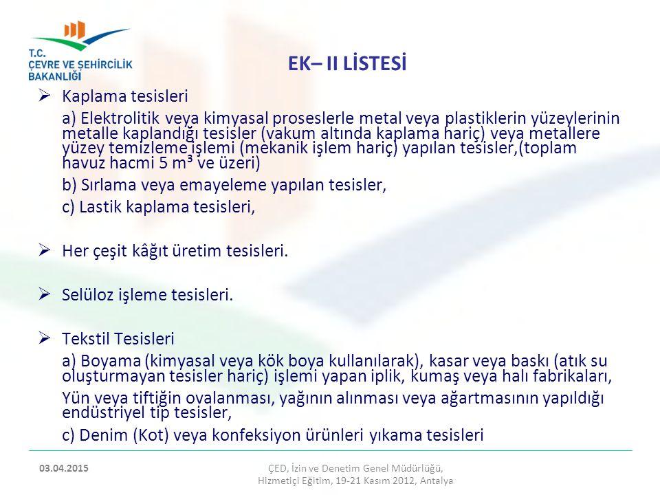 ÇED, İzin ve Denetim Genel Müdürlüğü, Hizmetiçi Eğitim, 19-21 Kasım 2012, Antalya 2 03.04.2015  Klinker Soğutma kulesinde soğutulur ve klinker stokhollerinde depolanır.