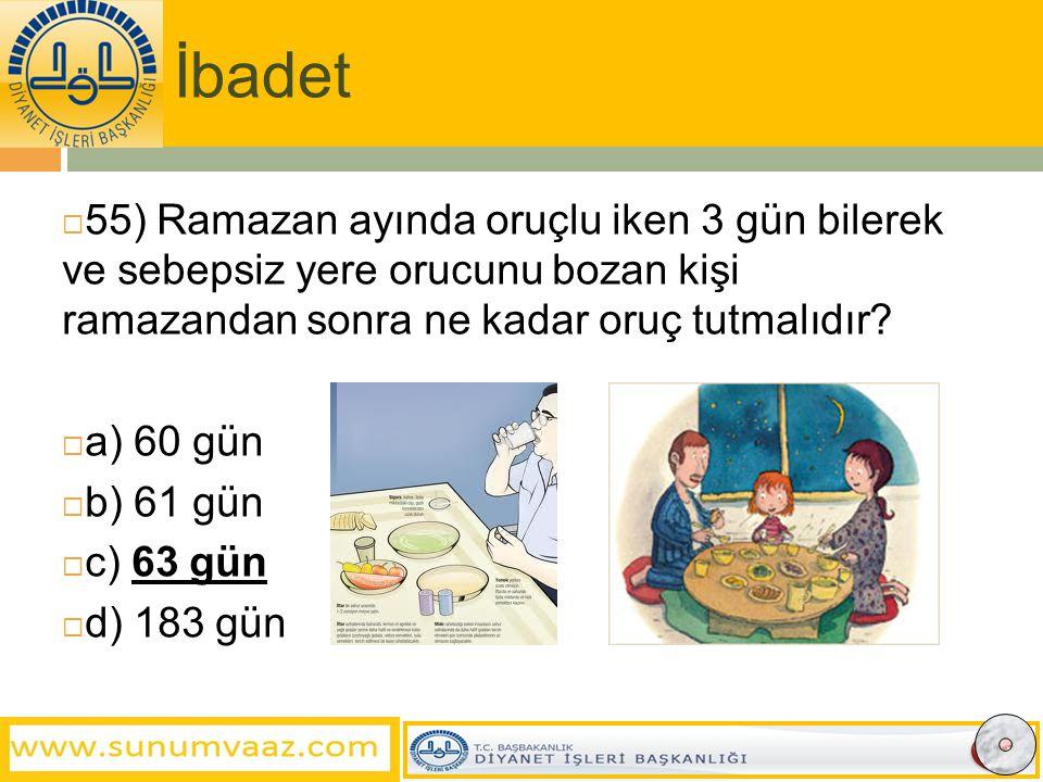 İbadet  55) Ramazan ayında oruçlu iken 3 gün bilerek ve sebepsiz yere orucunu bozan kişi ramazandan sonra ne kadar oruç tutmalıdır.