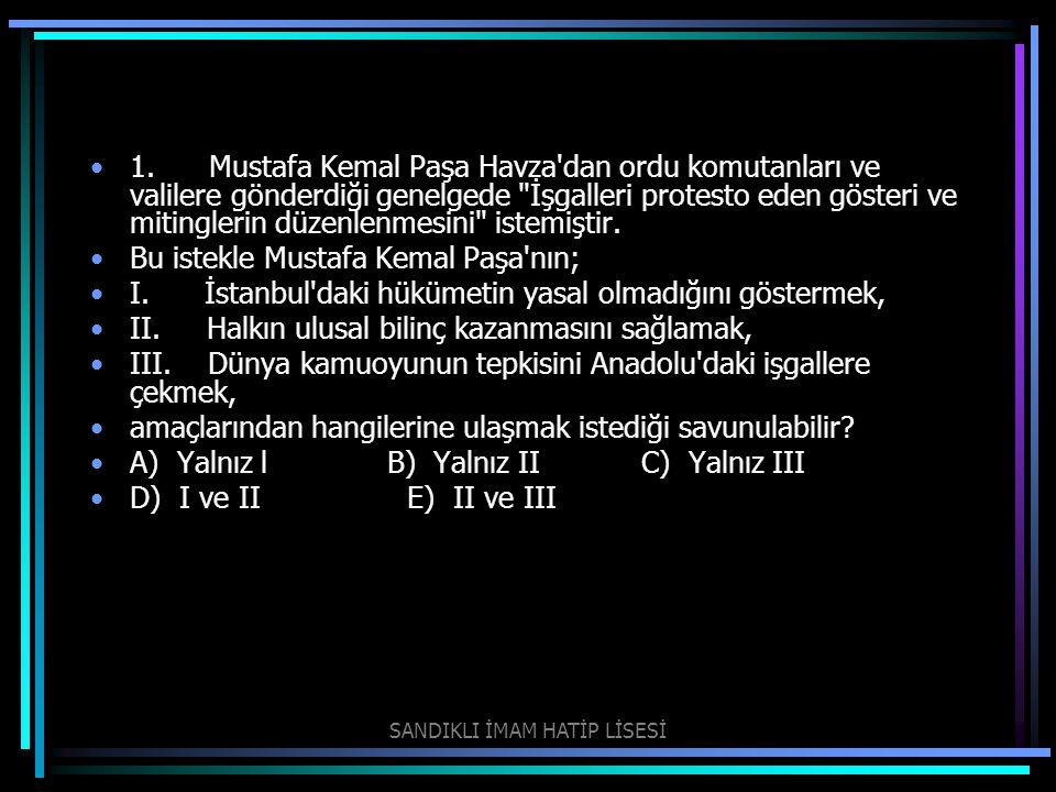 1. Mustafa Kemal Paşa Havza'dan ordu komutanları ve valilere gönderdiği genelgede