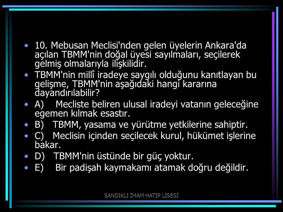10. Mebusan Meclisi'nden gelen üyelerin Ankara'da açılan TBMM'nin doğal üyesi sayılmaları, seçilerek gelmiş olmalarıyla ilişkilidir. TBMM'nin millî i