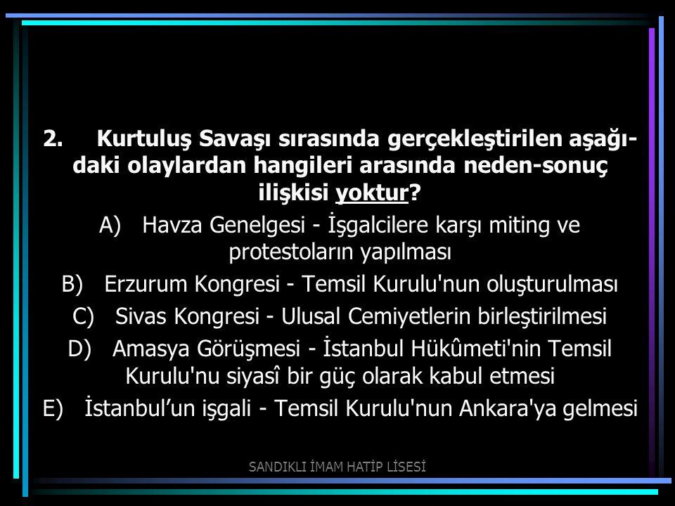 3.Mustafa Kemal Paşa nın 9. Ordu Müfettişliği görevini kabul ederek Anadolu ya geçmesinde; I.