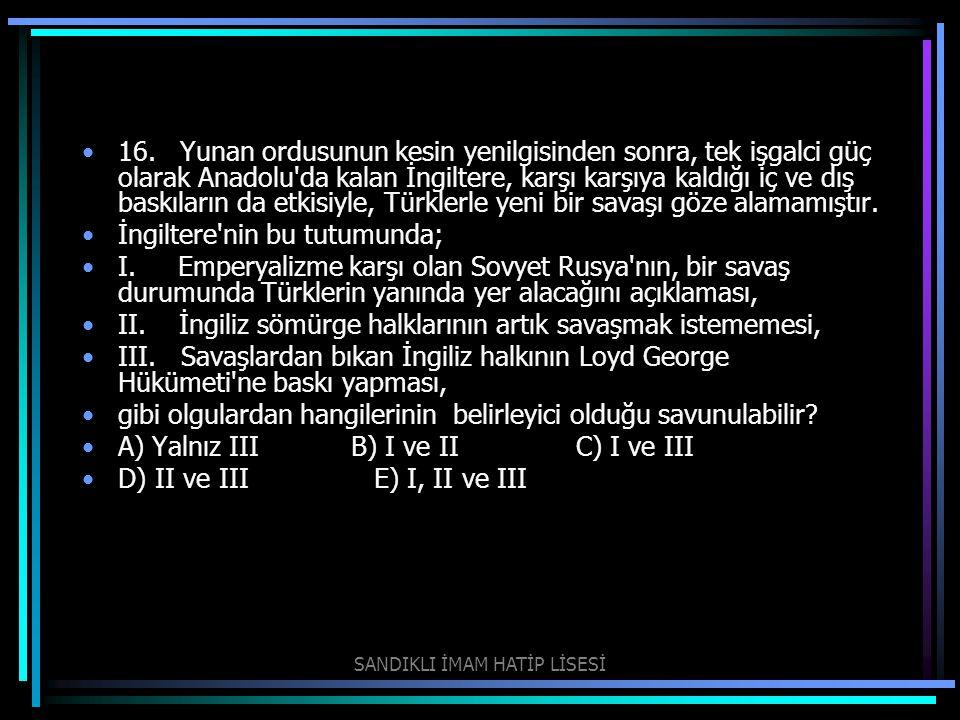 16. Yunan ordusunun kesin yenilgisinden sonra, tek işgalci güç olarak Anadolu'da kalan İngiltere, karşı karşıya kaldığı iç ve dış baskıların da etki
