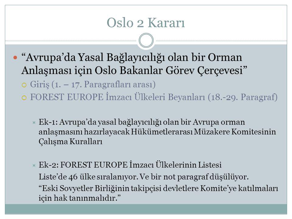 """Oslo 2 Kararı """"Avrupa'da Yasal Bağlayıcılığı olan bir Orman Anlaşması için Oslo Bakanlar Görev Çerçevesi""""  Giriş (1. – 17. Paragrafları arası)  FORE"""