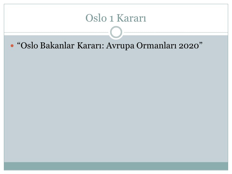 """Oslo 1 Kararı """"Oslo Bakanlar Kararı: Avrupa Ormanları 2020"""""""