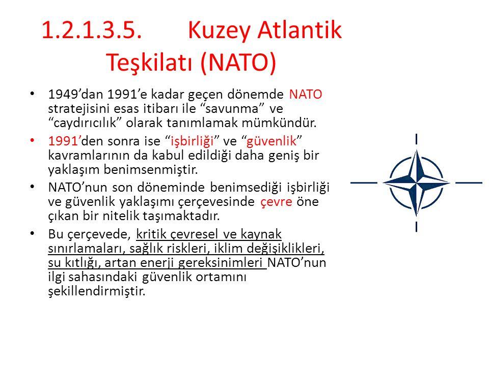 1.2.1.3.5.Kuzey Atlantik Teşkilatı (NATO) 1949'dan 1991'e kadar geçen dönemde NATO stratejisini esas itibarı ile savunma ve caydırıcılık olarak tanımlamak mümkündür.