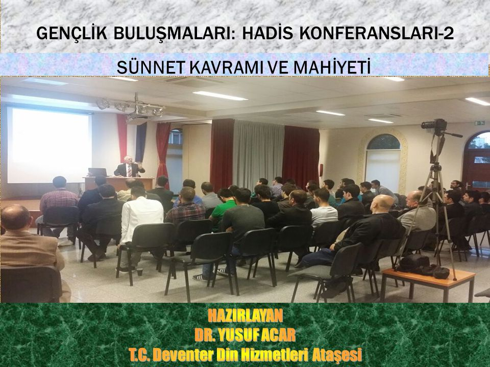 mk GENÇLİK BULUŞMALARI: HADİS KONFERANSLARI-2 SÜNNET KAVRAMI VE MAHİYETİ