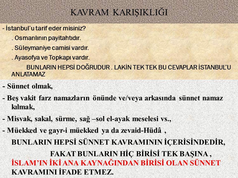 KAVRAM KARIŞIKLIĞI - İstanbul'u tarif eder misiniz?. Osmanlının payitahtıdır.. Süleymaniye camisi vardır.. Ayasofya ve Topkapı vardır. BUNLARIN HEPSİ
