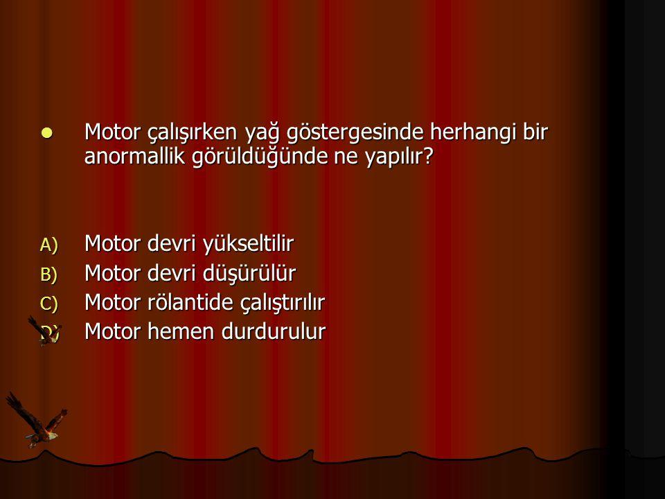 Motor çalışırken yağ göstergesinde herhangi bir anormallik görüldüğünde ne yapılır? Motor çalışırken yağ göstergesinde herhangi bir anormallik görüldü
