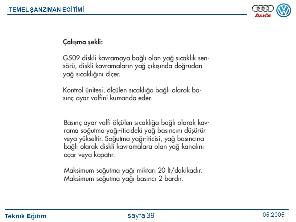 Teknik Eğitim 05.2005 sayfa 39 TEMEL ŞANZIMAN EĞİTİMİ