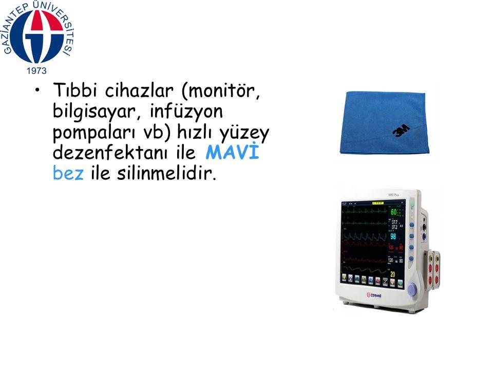 Tıbbi cihazlar (monitör, bilgisayar, infüzyon pompaları vb) hızlı yüzey dezenfektanı ile MAVİ bez ile silinmelidir.