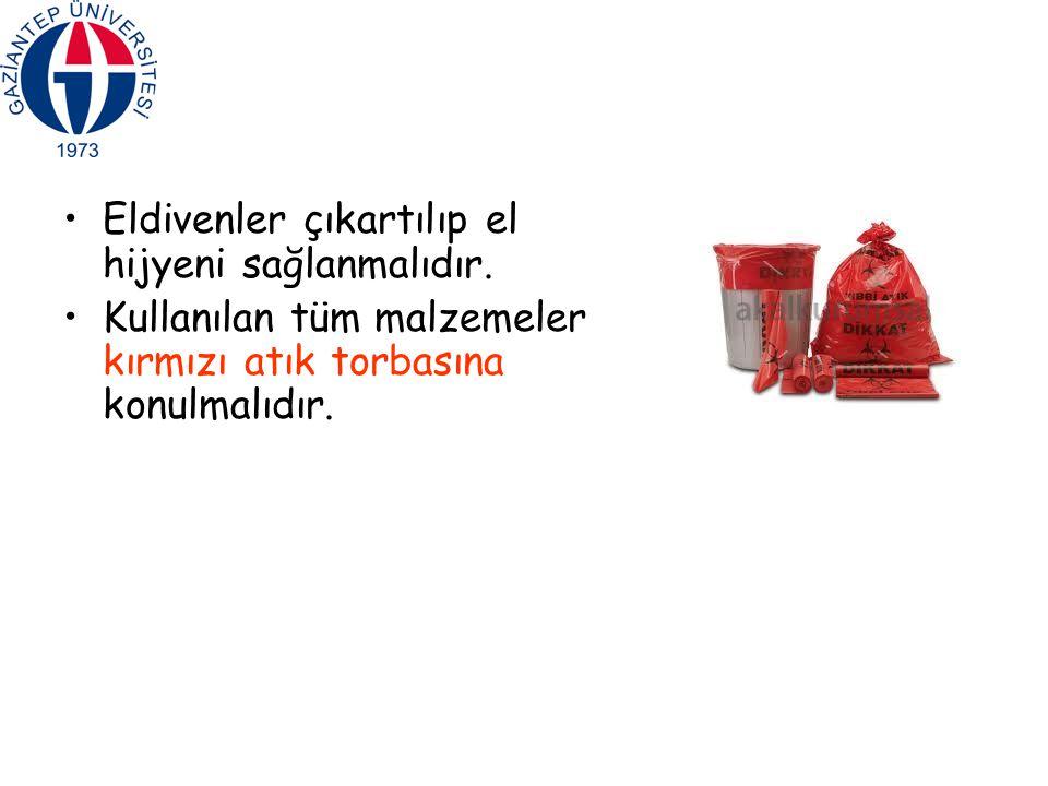 Eldivenler çıkartılıp el hijyeni sağlanmalıdır. Kullanılan tüm malzemeler kırmızı atık torbasına konulmalıdır.