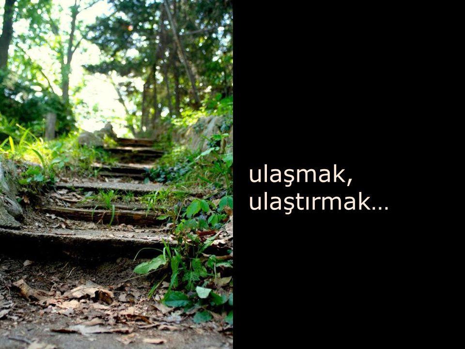 ama aynı amaç için yapılır merdivenler…