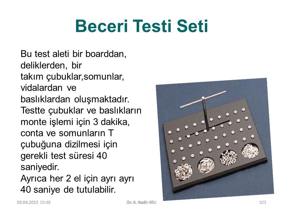 Beceri Testi Seti 03.04.2015 19:50Dr. A. Kadir ATLI Bu test aleti bir boarddan, deliklerden, bir takım çubuklar,somunlar, vidalardan ve baslıklardan o