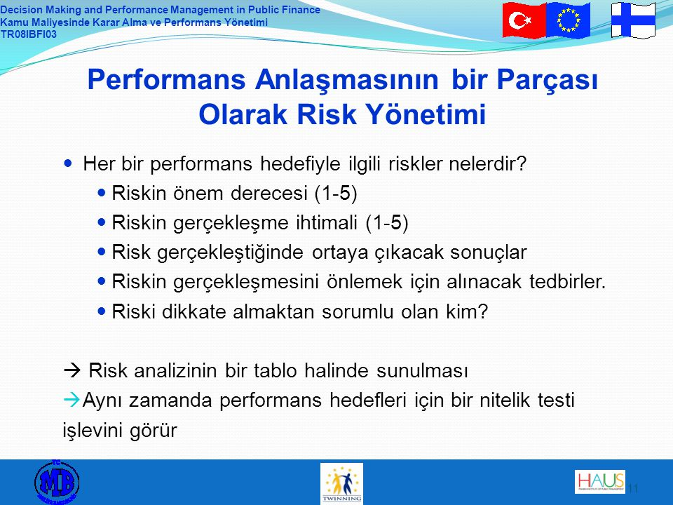 Decision Making and Performance Management in Public Finance Kamu Maliyesinde Karar Alma ve Performans Yönetimi TR08IBFI03 11 Performans Anlaşmasının