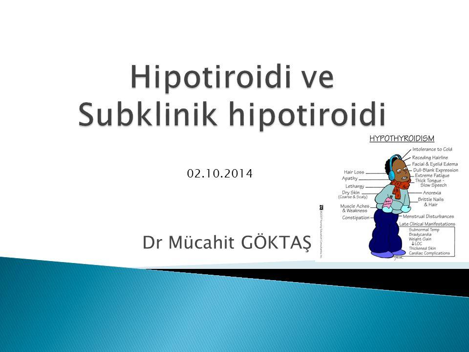 Uzun süre tedavi edilmemi hipotiroidi…  Ağır klinik bulgular( hipotermi, bradikardi, hipoventilasyon, azalmı kardiak kontraktilite, azalmı intestinal motilite, paralitik ileus )+ilerleyici mental bozukluk..