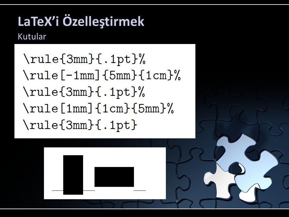 LaTeX'i Özelleştirmek Kutular
