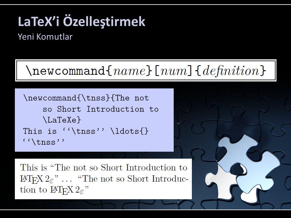 LaTeX'i Özelleştirmek Yeni Komutlar