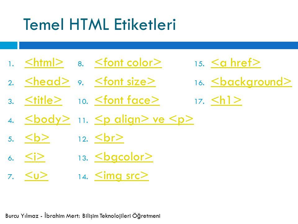 Temel HTML Etiketleri 1. 2. 3. 4. 5. 6. 7. 8.