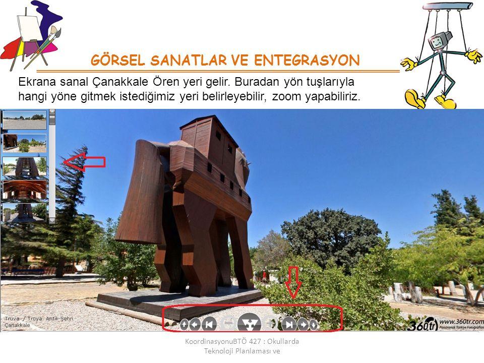 GÖRSEL SANATLAR VE ENTEGRASYON KoordinasyonuBTÖ 427 : Okullarda Teknoloji Planlaması ve Ekrana sanal Çanakkale Ören yeri gelir.