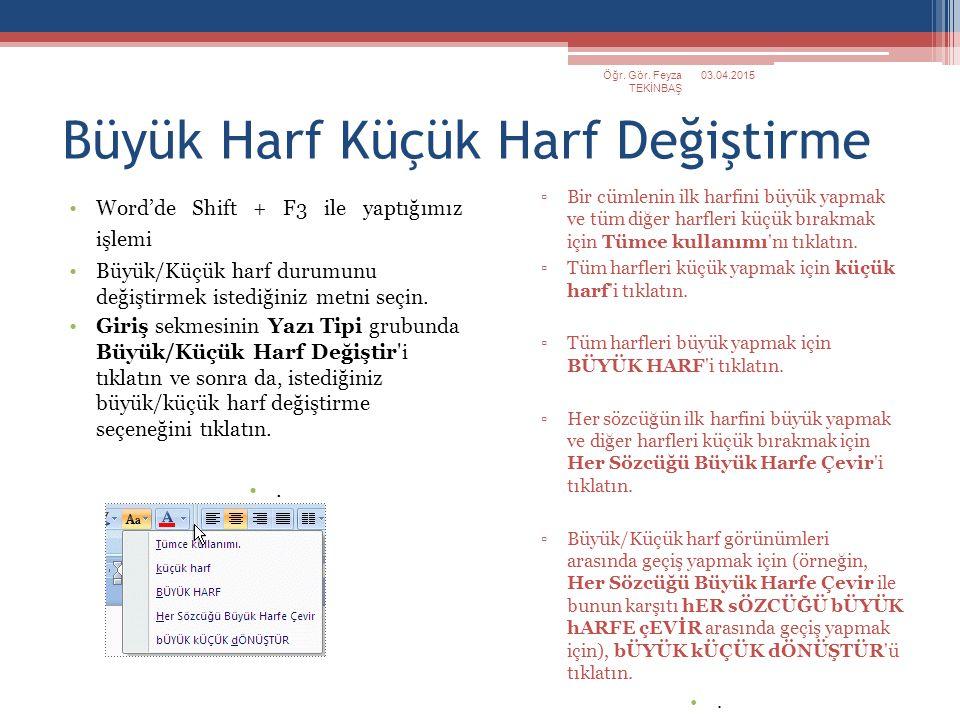 Gizli Karakterleri Gösterme Bir Word belgesi içerisinde kullanılan enter, tab, sayfa sonu vb.