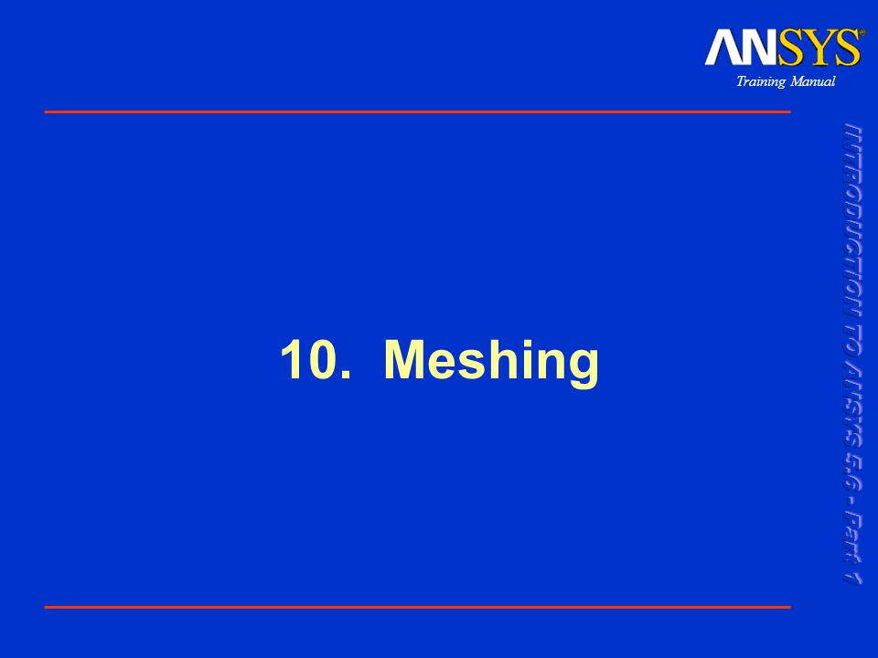 Training Manual 10. Meshing
