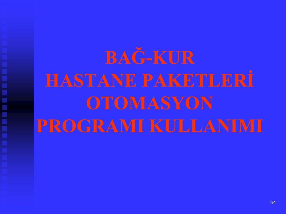34 BAĞ-KUR HASTANE PAKETLERİ OTOMASYON PROGRAMI KULLANIMI