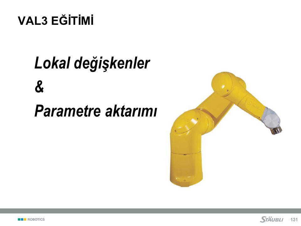 131 Lokal değişkenler & Parametre aktarımı VAL3 EĞİTİMİ