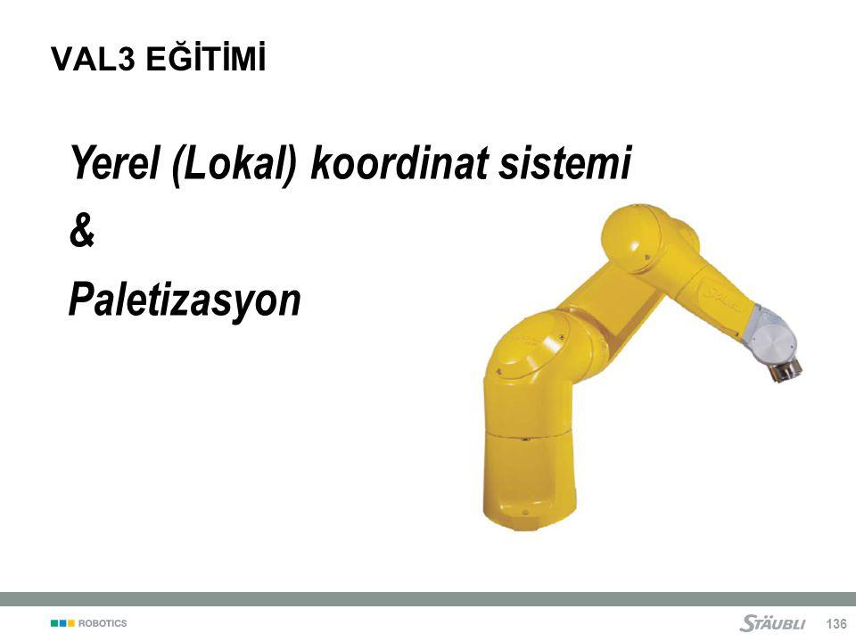 136 VAL3 EĞİTİMİ Yerel (Lokal) koordinat sistemi & Paletizasyon
