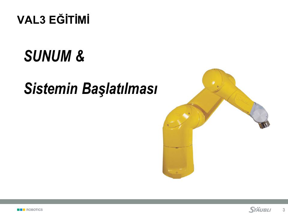 3 VAL3 EĞİTİMİ SUNUM & Sistemin Başlatılması