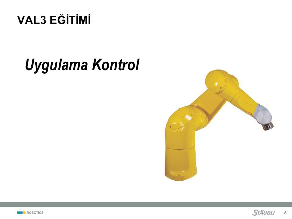 51 VAL3 EĞİTİMİ Uygulama Kontrol