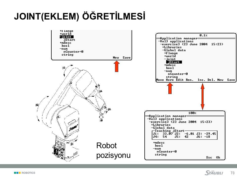 73 JOINT(EKLEM) ÖĞRETİLMESİ Robot pozisyonu