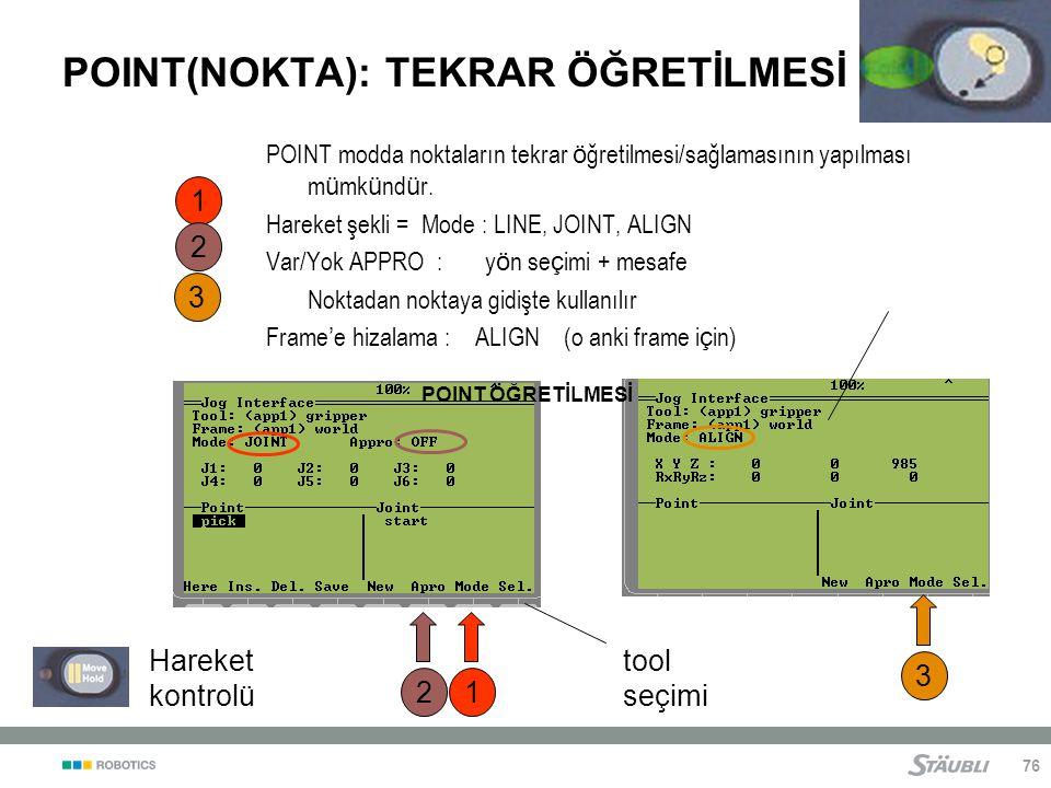 76 POINT modda noktaların tekrar ö ğretilmesi/sağlamasının yapılması m ü mk ü nd ü r.