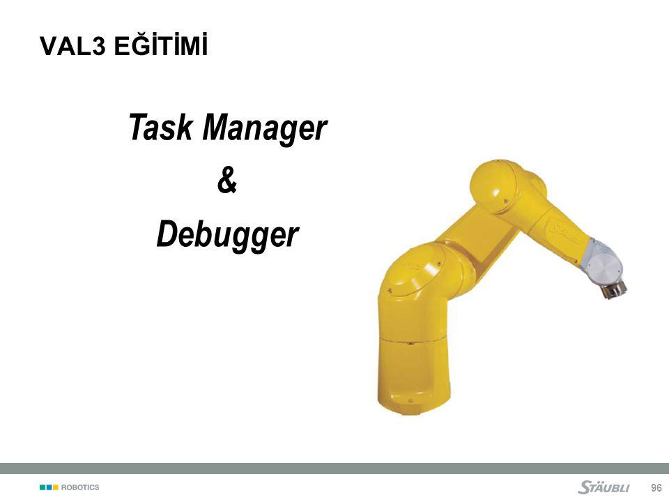 96 Task Manager & Debugger VAL3 EĞİTİMİ