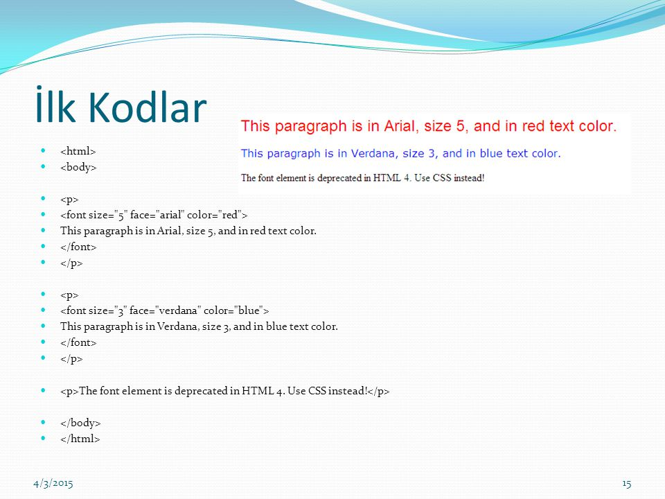 İlk Kodlar This paragraph is in Arial, size 5, and in red text color.