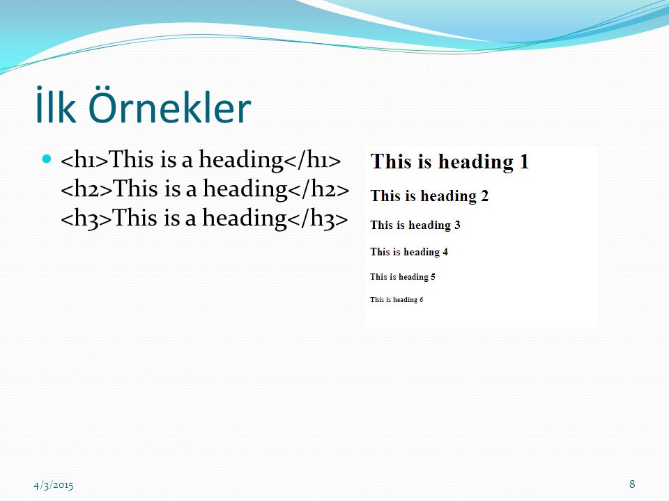 İlk Örnekler This is a heading This is a heading This is a heading 4/3/20158