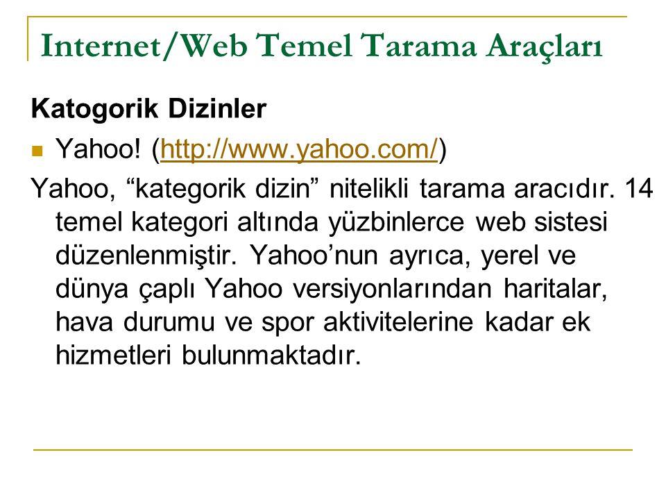 """Internet/Web Temel Tarama Araçları Katogorik Dizinler Yahoo! (http://www.yahoo.com/)http://www.yahoo.com/ Yahoo, """"kategorik dizin"""" nitelikli tarama ar"""