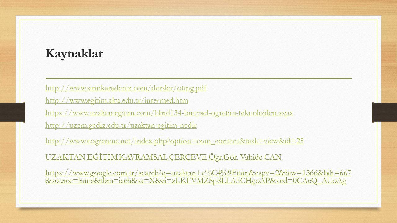 Kaynaklar http://www.sirinkaradeniz.com/dersler/otmg.pdf http://www.egitim.aku.edu.tr/intermed.htm https://www.uzaktanegitim.com/hbrd134-bireysel-ogre