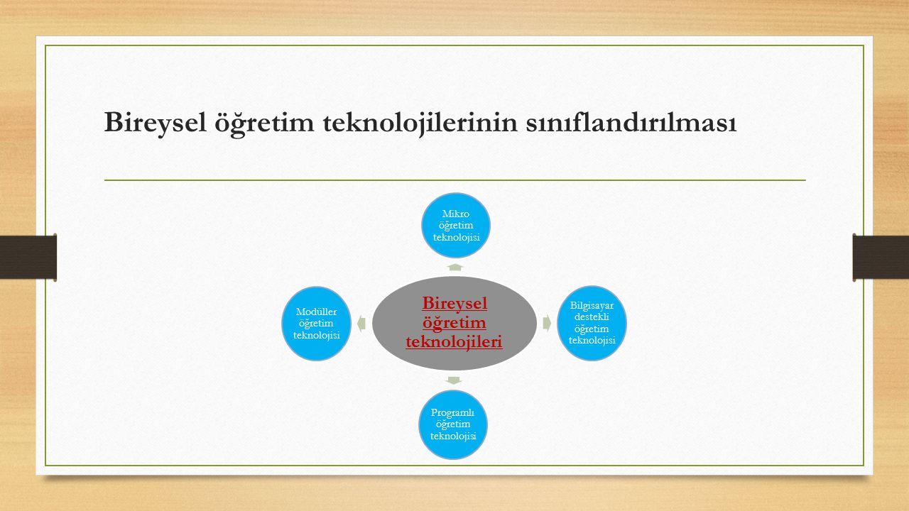 Bireysel Öğretim Teknolojileri ● Modüler öğretim teknolojisi : Öğrenme ve öğretme etkinliklerinin kendi kendine öğrenme sağlayacak şekilde kendi içinde bütünlüğü olan ve birbirini işlevsel olarak tamamlayacak olan bağımsız öğrenme elemanları şeklinde düzenlenmesidir.