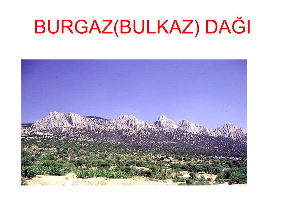 BURGAZ(BULKAZ) DAĞI