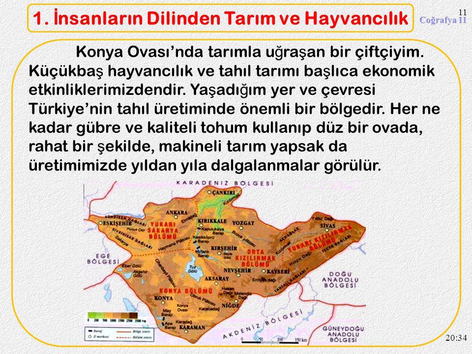 10 1. İ nsanların Dilinden Tarım ve Hayvancılık Do ğ u Karadeniz kıyılarında ya ş ayan çiftçilerin tarım konusunda bizim kadar ş anslı oldu ğ unu söyl