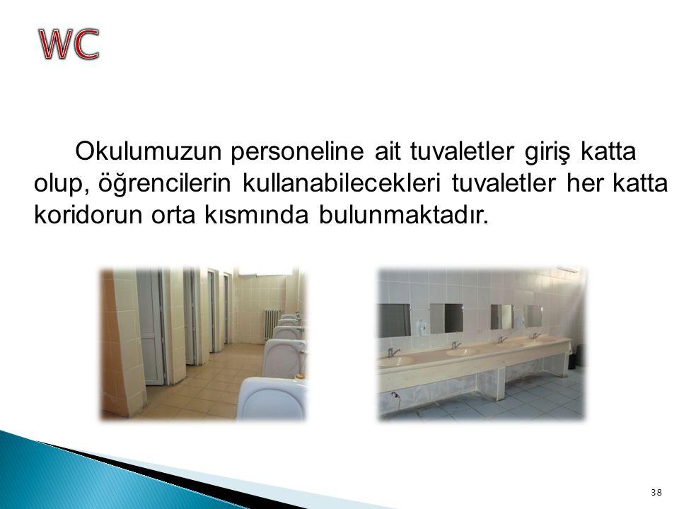 Okulumuzun personeline ait tuvaletler giriş katta olup, öğrencilerin kullanabilecekleri tuvaletler her katta koridorun orta kısmında bulunmaktadır.