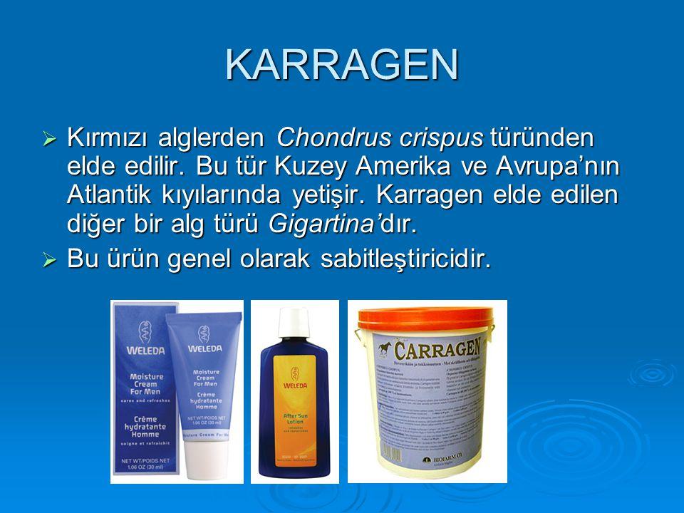 KARRAGEN  Kırmızı alglerden Chondrus crispus türünden elde edilir. Bu tür Kuzey Amerika ve Avrupa'nın Atlantik kıyılarında yetişir. Karragen elde edi