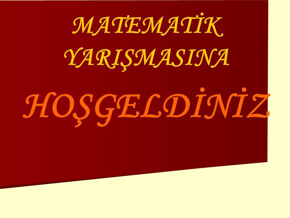MATEMATİK YARIŞMASINA HOŞGELDİNİZ