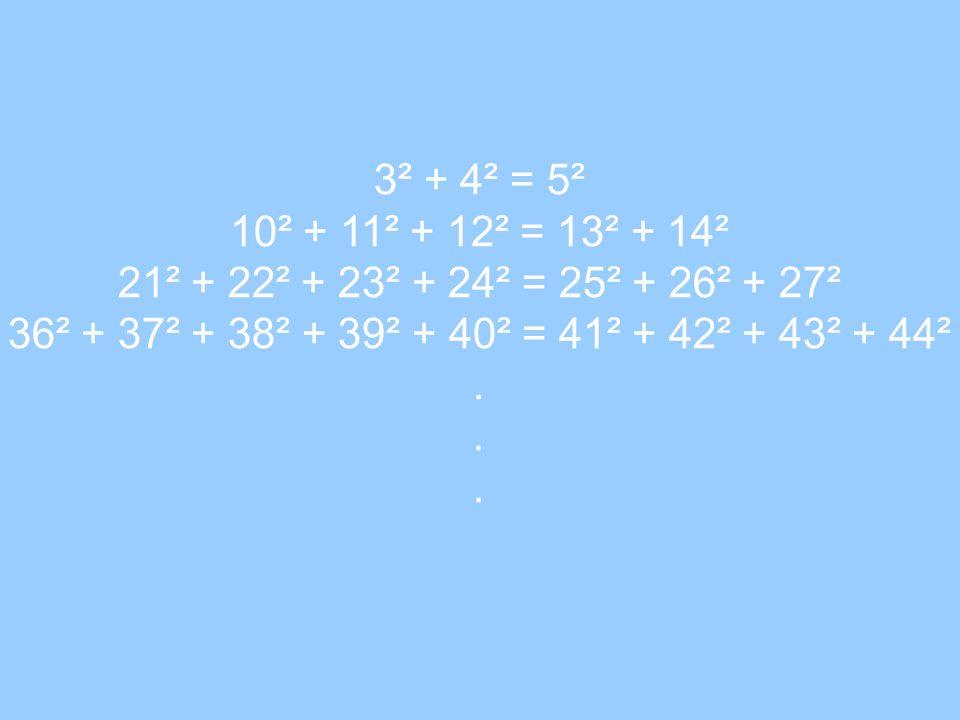 3² + 4² = 5² 10² + 11² + 12² = 13² + 14² 21² + 22² + 23² + 24² = 25² + 26² + 27² 36² + 37² + 38² + 39² + 40² = 41² + 42² + 43² + 44²...