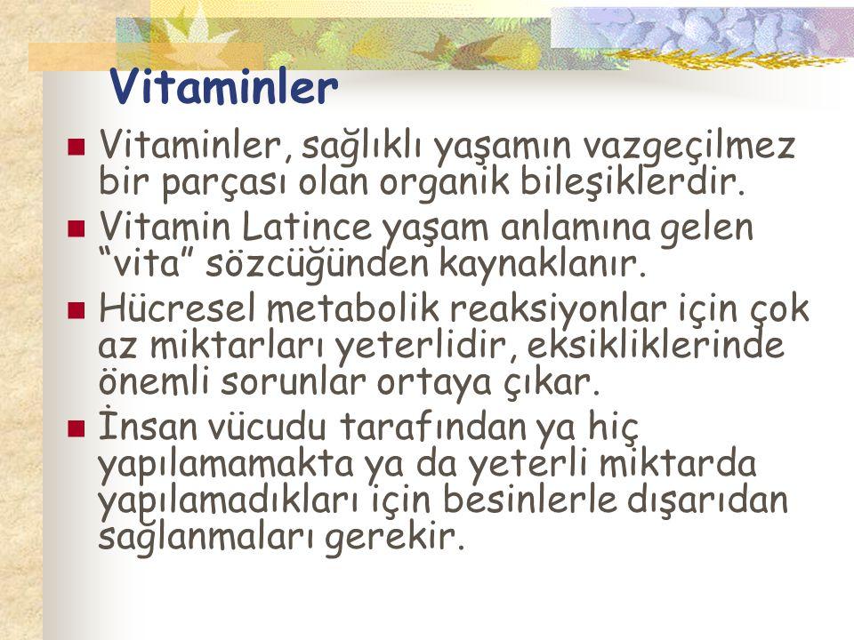"""Vitaminler Vitaminler, sağlıklı yaşamın vazgeçilmez bir parçası olan organik bileşiklerdir. Vitamin Latince yaşam anlamına gelen """"vita"""" sözcüğünden ka"""