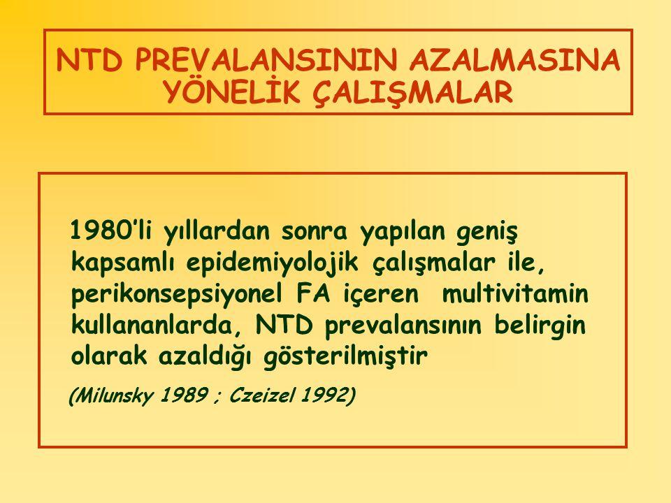 NTD PREVALANSININ AZALMASINA YÖNELİK ÇALIŞMALAR 1980'li yıllardan sonra yapılan geniş kapsamlı epidemiyolojik çalışmalar ile, perikonsepsiyonel FA içe