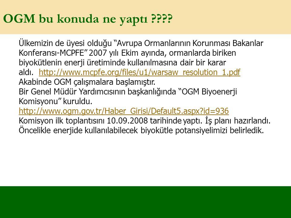 """OGM bu konuda ne yaptı ???? Ülkemizin de üyesi olduğu """"Avrupa Ormanlarının Korunması Bakanlar Konferansı-MCPFE"""" 2007 yılı Ekim ayında, ormanlarda biri"""